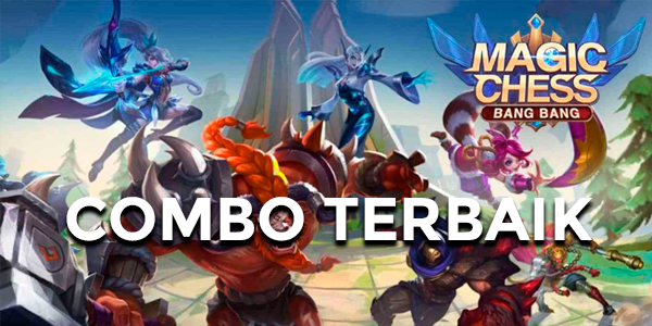 Combo Terbaik di Magic Chess Mobile Legends