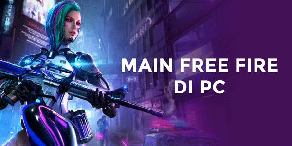 Tutorial Memainkan Free Fire di PC