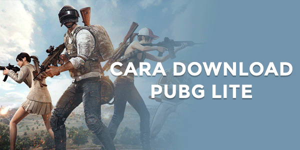 Cara Mendownload Pubg Lite Gratis, Ringan di PC!