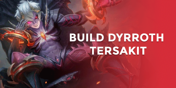 Daftar Build Dyrroth Sakit dan Paling Jago di Mobile Legend