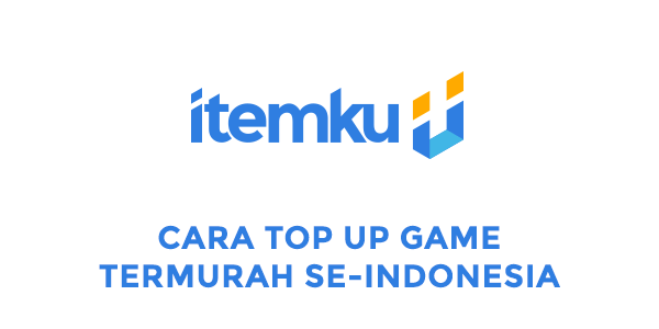 Cara Top Up Game Termurah Se-Indonesia Hanya di Itemku
