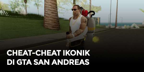 5 Cheat GTA San Andreas Paling Ikonik