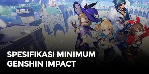 Resmi Rilis Ini Spesifikasi Minimum Genshin Impact Itemku