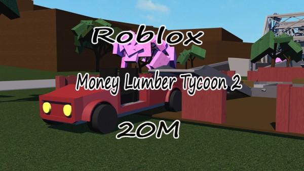 20 Juta Money Lumber Tycoon 2