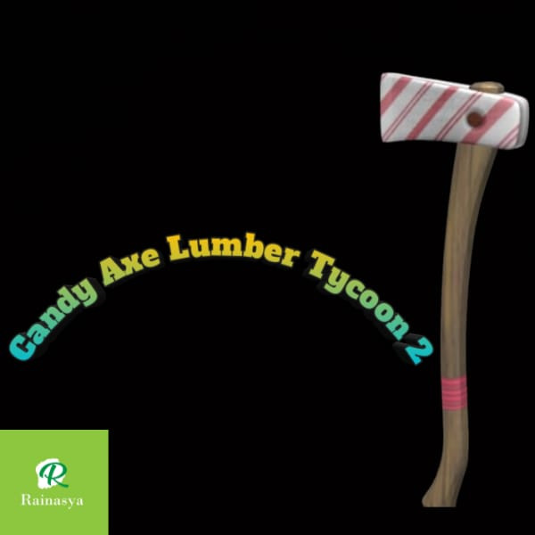Candy Axe Lumber Tycoon 2