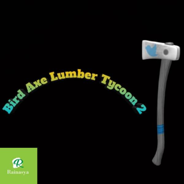 Bird Axe Lumber Tycoon 2