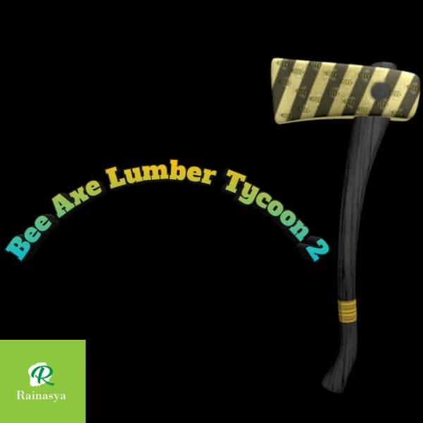 Bee Axe Lumber Tycoon 2