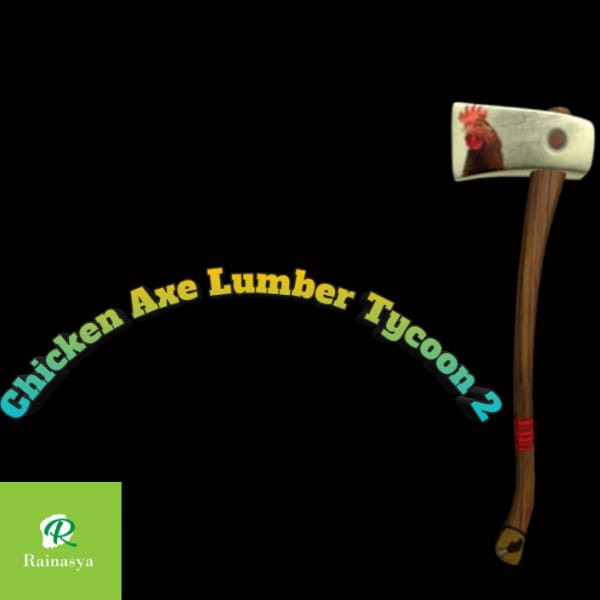 Chicken Axe Lumber Tycoon 2