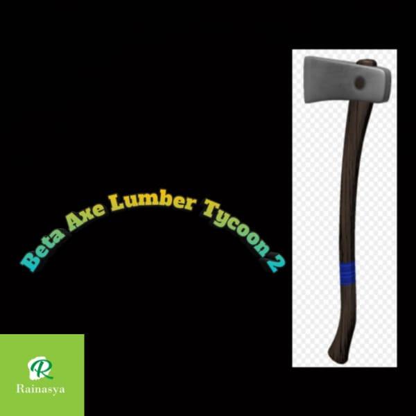 Beta Axe Lumber Tycoon 2