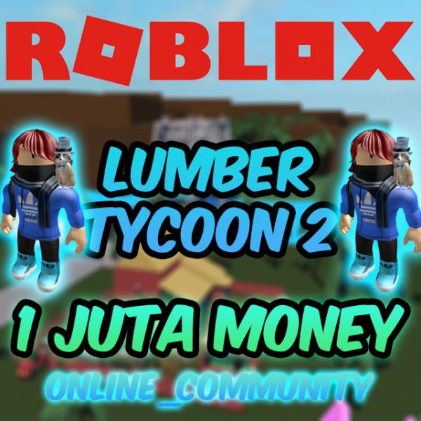 1 Juta Money Lumber Tycoon 2