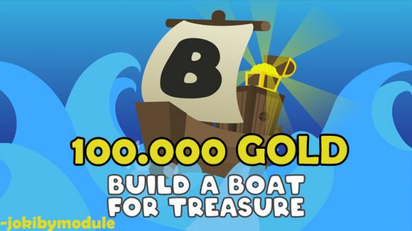 100.000 Gold Build a Boat For Treasure