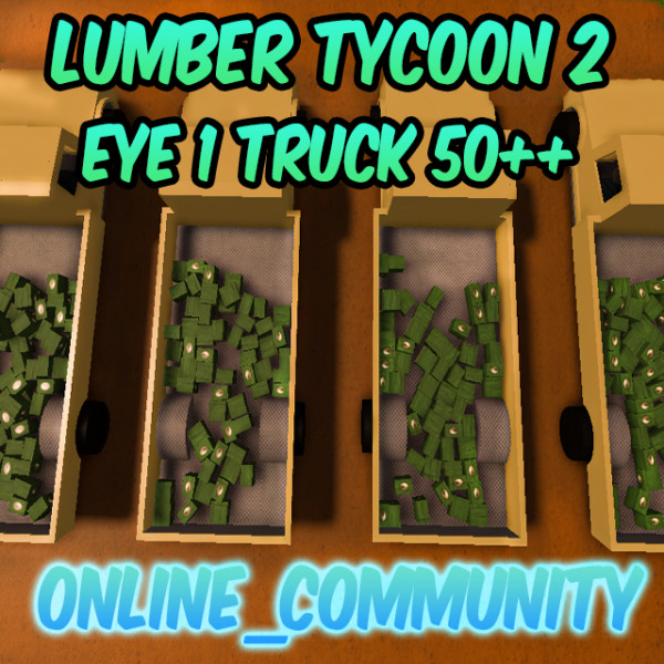 1 Truck Eye Ball 50++ [Lumber Tycoon 2]