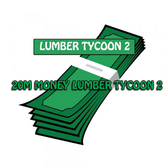 20M-Money LumberTycoon 2