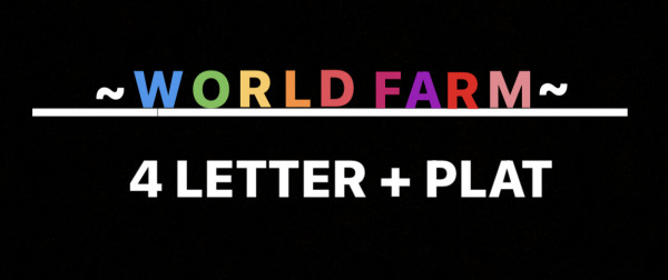 4 Letter World Farm + Plat
