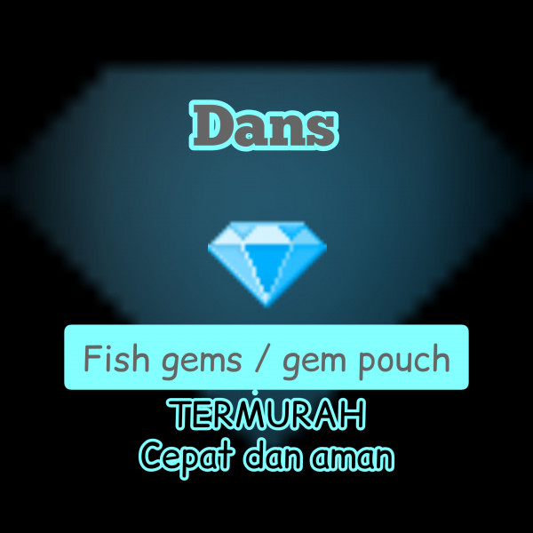 Fishgems/gemspouch (4000gems / item)
